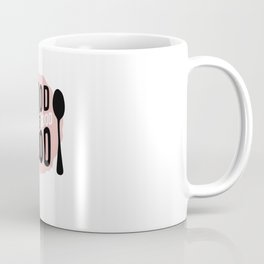 Good Food Is Good Mood Coffee Mug