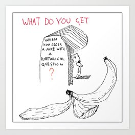 What do you get? Art Print
