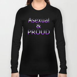 Asexual and Proud (black bg) Long Sleeve T-shirt