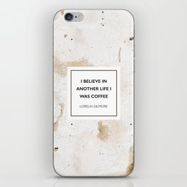 I believe in another life I was coffee iPhone Skin