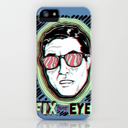 Fix Your Eyes! iPhone Case