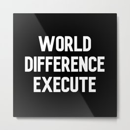 World Difference Execute Engrish Metal Print