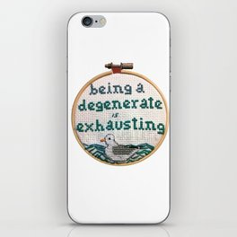 Being a Degenerate is Exhausting iPhone Skin
