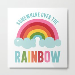 Somewhere Over the Rainbow Metal Print