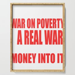 If Only War On Poverty Was A Real War Then We Would Actually Be Putting Money Into It T-shirt Serving Tray