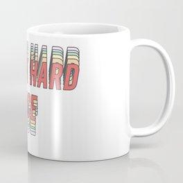 work hard be nice Coffee Mug