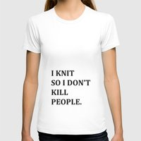 knit T-shirts featuring I KNIT. by Miklos