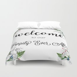 Welcome To Our Happily Ever After Duvet Cover
