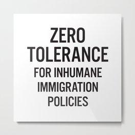 Zero tolerance for... (Black text) Metal Print