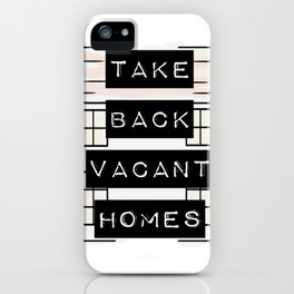 Take Back Vacant Homes iPhone Case