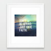 pocketfuel Framed Art Prints featuring JUST HAVE FAITH by Pocket Fuel