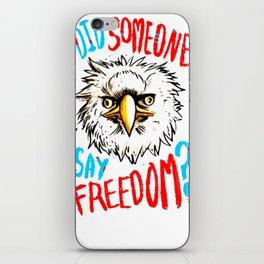 DID SOMEONE SAY FREEDOM  T-SHIRT iPhone Skin