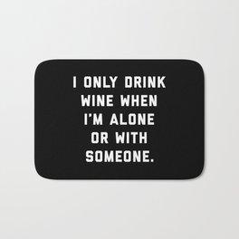 Drink Wine Alone Funny Quote Bath Mat
