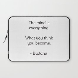 The mind is everything. What you think you become. - Buddha Laptop Sleeve