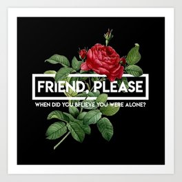 friend please Art Print