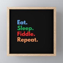 Eat. Sleep. Fiddle. Repeat. Framed Mini Art Print