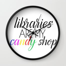 Libraries Are My Candy Shop Rainbow Wall Clock