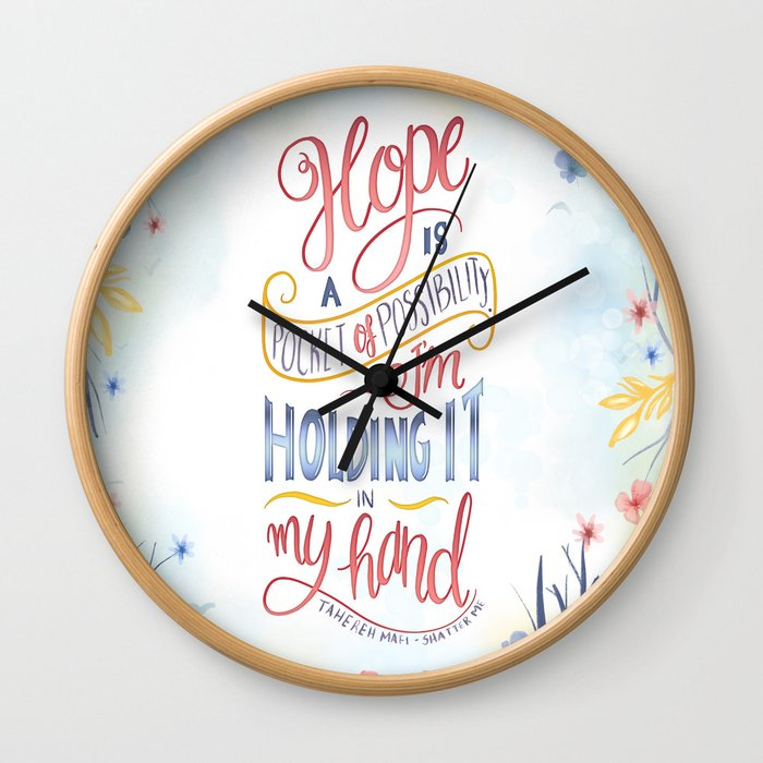 HOPE IS A POCKET OF POSSIBILITY Wall Clock