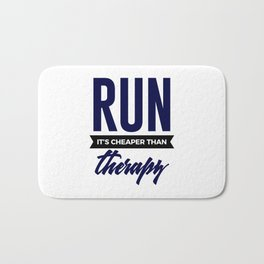 Run It's Cheaper Than Therapy Bath Mat