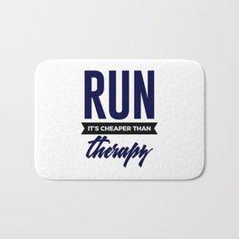 Run It's Cheaper Than Therapy Bath Mat