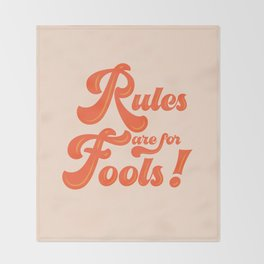 Rules are for fools Throw Blanket