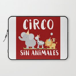 Circo sin animales - Animals don't belong in the circus Laptop Sleeve