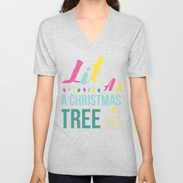 Lit As a Christmas Tree - Funny Christmas Quotes  Unisex V-Neck