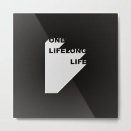 Lifelong life Metal Print