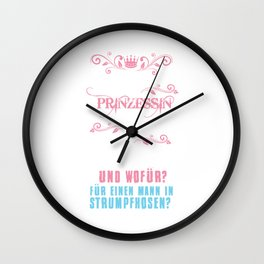Who would like to be a princess? Poisoned, kidnapped, locked in the tower, behind thorns... And for Wall Clock