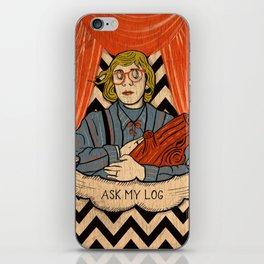 Ask my log iPhone Skin
