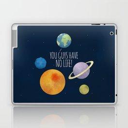 You Guys Have No Life! Laptop & iPad Skin