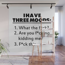I HAVE THREE MOODS Wall Mural