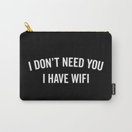 I Have WiFi Funny Quote Carry-All Pouch