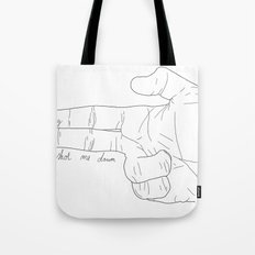 Bang bang, you shot me down Tote Bag