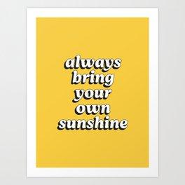 Bring Sunshine Art Print