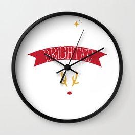 I Shine Brighter Than Rudolph Reindeer Christmas Wall Clock