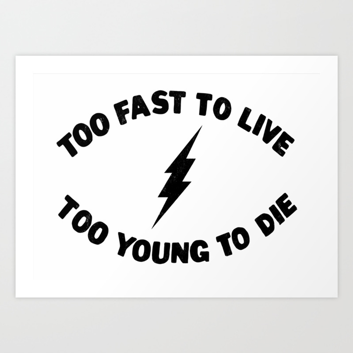 Too Fast To Live Too Young To Die Punk Rock Flash Black Art Print By Pissandvinegar Society6