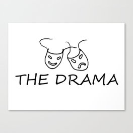 The Drama Canvas Print