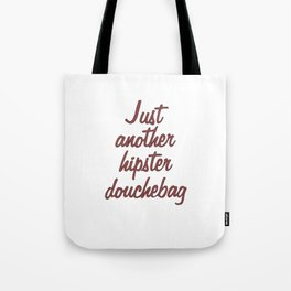 Just another hipster douchebag #1 Tote Bag