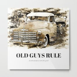 Old Guys Rule It took decades to look this good! Metal Print