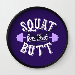 Squat For That Butt Wall Clock