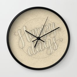 Happy Days To You... Wall Clock