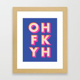 OH FK YH Framed Art Print