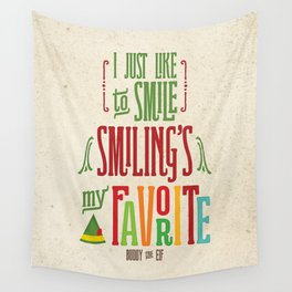 Buddy the Elf! Smiling's My Favorite! Wall Tapestry