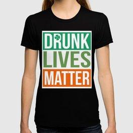 Drunk Lives Matter St. Patrick's Day Irish American T-shirt