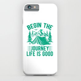Begin The Journey Life Is Good gr iPhone Case