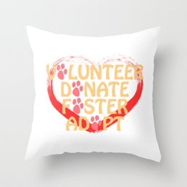"""A Nice Choosing Theme Tee For You Who Chooses Carefully """"Volunteer Donate Faster Adopt"""" T-shirt Throw Pillow"""