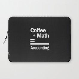 Coffee + Math = Accounting Laptop Sleeve