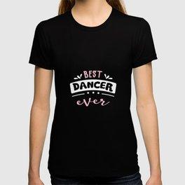 Best Dancer Ever Gift Idea T-shirt
