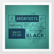 Architects wear black Art Print
